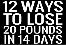 14 Ways To Lose 20 Pounds in 14 Days
