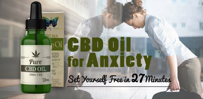 CBD Oil For Anxiety - CBD Anxiety Set Yourself Free in 27 minutes
